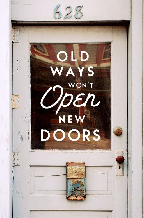 January Inspiration - Old Ways Wont Open New Doors